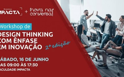 Design Thinking com foco em inovação na Impacta!